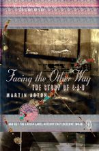 Facing the Other Way: The Story of 4AD Paperback  by Martin Aston