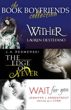 The Book Boyfriends Collection: Wither, Wait For You, The Edge of Never - Lauren DeStefano