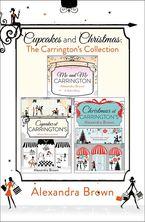 Cupcakes and Christmas: The Carrington's Collection: Cupcakes at Carrington's, Me and Mr. Carrington, Christmas at Carrington's eBook DGO by Alexandra Brown