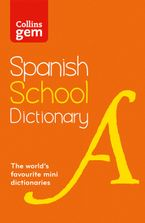 Collins Gem Spanish School Dictionary: Trusted support for learning, in a mini-format Paperback  by Collins Dictionaries
