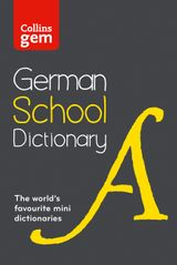 Collins Gem German School Dictionary: Trusted support for learning, in a mini-format