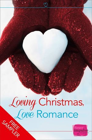 Loving Christmas, Love Romance (A Free Sampler) book image