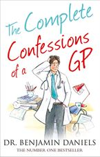 The Complete Confessions of a GP (The Confessions Series) eBook DGO by Benjamin Daniels