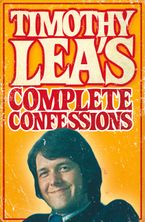 Timothy Lea's Complete Confessions eBook DGO by Timothy Lea