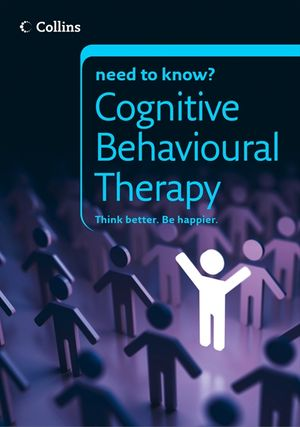 Cognitive Behavioural Therapy (Collins Need to Know?) book image