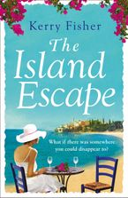 The Island Escape: The laugh out loud romantic comedy you have to read this summer Paperback  by Kerry Fisher