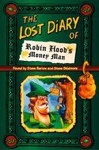 The Lost Diary of Robin Hood's Money Man eBook  by Steve Barlow