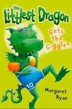 The Littlest Dragon Gets the Giggles - Margaret Ryan