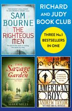 Richard and Judy Bookclub - 3 Bestsellers in 1: The American Boy, The Savage Garden, The Righteous Men