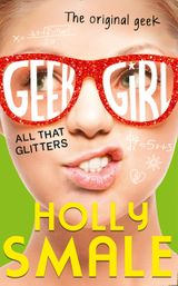 All That Glitters (Geek Girl, Book 4)