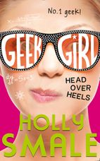 Geek Girl (5): Head Over Heels