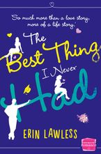 The Best Thing I Never Had Paperback  by Erin Lawless