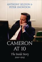 Cameron at 10: The Inside Story 2010–2015 Hardcover  by Anthony Seldon