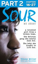 sour-my-story-part-2-of-3-a-troubled-girl-from-a-broken-home-the-brixton-gang-she-nearly-died-for-the-baby-she-fought-to-live-for