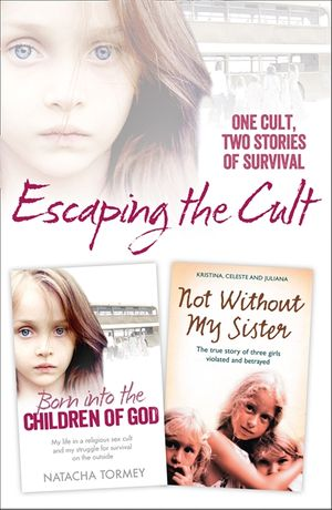 Escaping the Cult: One cult, two stories of survival book image