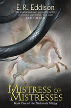 Mistress of Mistresses (Zimiamvia, Book 1) eBook  by E. R. Eddison