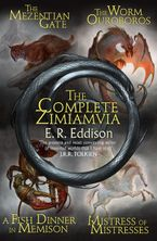 The Complete Zimiamvia (Zimiamvia) eBook DGO by E. R. Eddison