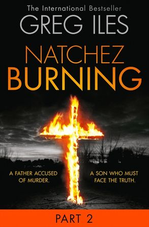 Cover image - Natchez Burning: Part 2 of 6 (Penn Cage, Book 4)