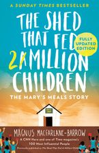 The Shed That Fed a Million Children: The Mary's Meals Story Paperback  by Magnus Macfarlane-Barrow