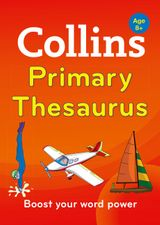 Collins Primary Thesaurus: Boost your word power, for age 8+