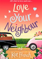 Love Your Neighbour eBook  by Kat French