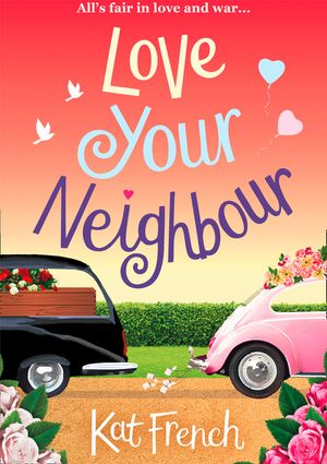 Love Your Neighbour: A laugh-out-loud love story with a heart of gold book image