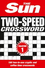 The Sun Two-Speed Crossword Collection 1: 160 two-in-one cryptic and coffee time crosswords Paperback  by Sun, The