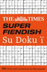The Times Super Fiendish Su Doku Book 1: 200 of the most treacherous Su Doku puzzles