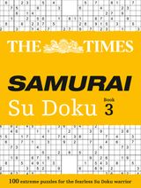 The Times Samurai Su Doku 3: 100 extreme puzzles for the fearless Su Doku warrior