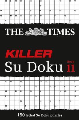 The Times Killer Su Doku Book 11: 150 challenging puzzles from The Times (The Times Su Doku)