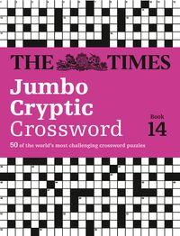 the-times-jumbo-cryptic-crossword-book-14-50-world-famous-crossword-puzzles-the-times-crosswords