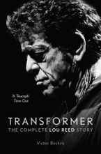 Transformer: The Complete Lou Reed Story Paperback  by Victor Bockris