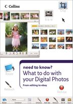 What to do with your Digital Photos (Collins Need to Know?) eBook  by Collins