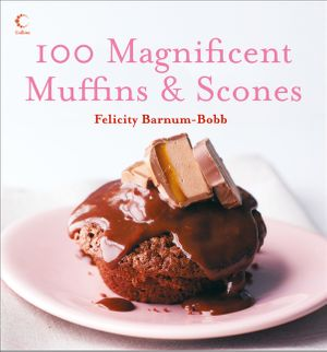 100 Magnificent Muffins and Scones book image
