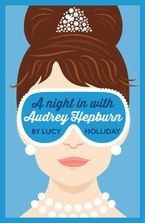 A Night In With Audrey Hepburn (A Night In With, Book 1) Paperback  by Lucy Holliday