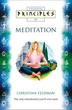 Meditation: The only introduction you'll ever need (Principles of) eBook  by Christina Feldman