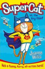 supercat-vs-the-fry-thief-supercat-book-1