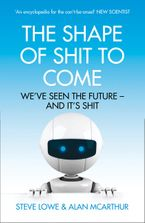 The Shape of Shit to Come Paperback  by Alan McArthur