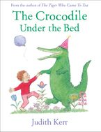 The Crocodile Under the Bed Paperback  by Judith Kerr