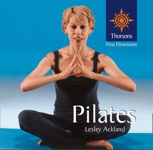 Pilates (Thorsons First Directions) book image