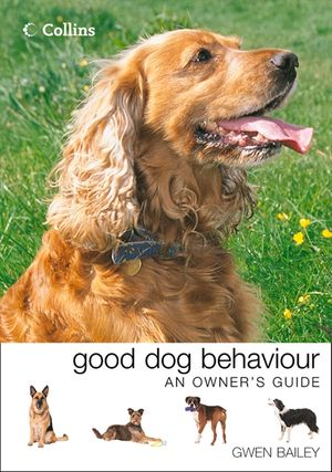 Collins Good Dog Behaviour: An Owner's Guide book image