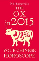 The Ox in 2015: Your Chinese Horoscope
