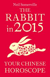 The Rabbit in 2015: Your Chinese Horoscope