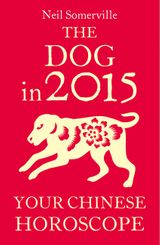 The Dog in 2015: Your Chinese Horoscope