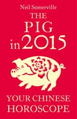 The Pig in 2015: Your Chinese Horoscope