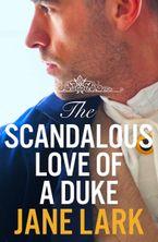 The Scandalous Love of a Duke: A romantic and passionate regency romance (The Marlow Family Secrets, Book 3) eBook DGO by Jane Lark