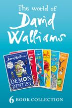 The World of David Walliams: 6 Book Collection (The Boy in the Dress, Mr Stink, Billionaire Boy, Gangsta Granny, Ratburger, Demon Dentist) PLUS Exclusive Extras eBook DGO by David Walliams
