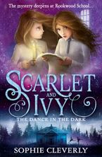 The Dance in the Dark (Scarlet and Ivy, Book 3) Paperback  by Sophie Cleverly