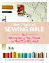 May Martin's Sewing Bible e-short 1: Everything You Need to Get You Started