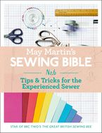 may-martins-sewing-bible-e-short-6-tips-and-tricks-for-the-experienced-sewer